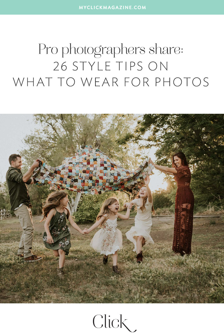 Want to know what to wear for photos? Pro photographers share 26 style tips to help anyone look and feel amazing for their next photo session.
