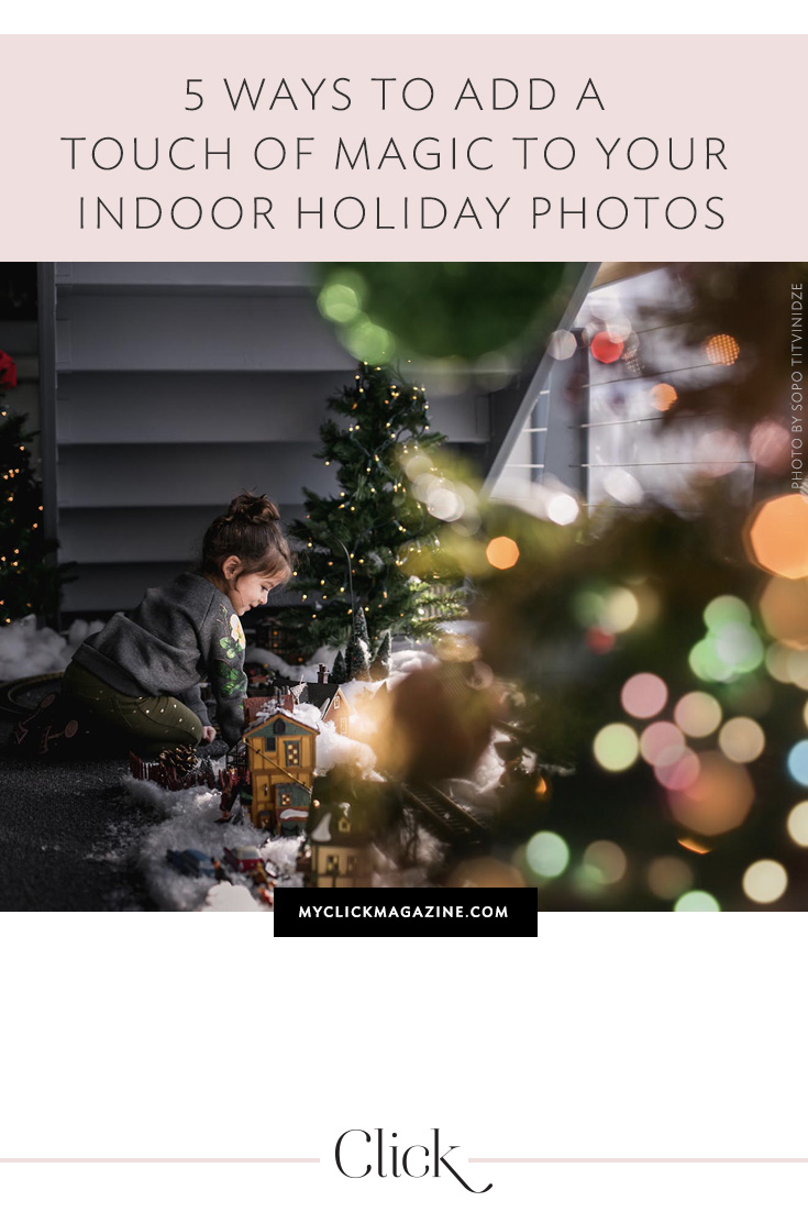 Add magic to your indoor holiday photos
